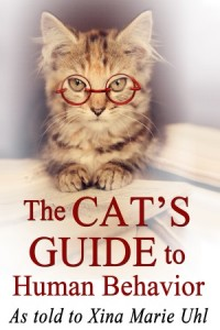 Cover art for The Cat's Guide to Human Behavior by Xina Marie Uhl