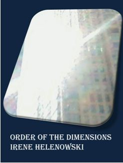 Cover art for Order of the Dimensions by Irene Helenowski