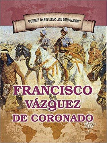 Francisco Vazquez de Coronado conquistador explorer 16the century
